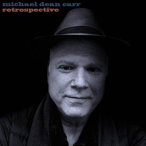 Retrospective by Michael Dean Carr