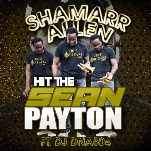 Hit the Sean Payton (feat. DJ DNA504) by Shamarr Allen