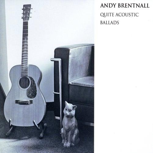 Quite Acoustic: Ballads de Andy Brentnall
