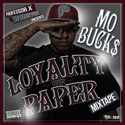Loyalty Over Paper von Mo Buck$