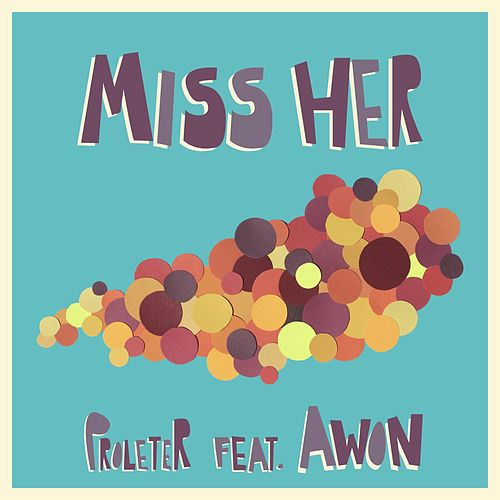 Miss Her by ProleteR