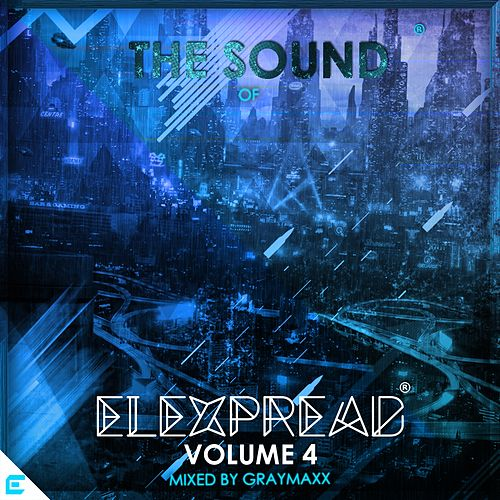 The Sound of Elexpraed vol.4 - Mixed by Graymaxx - EP de Various Artists