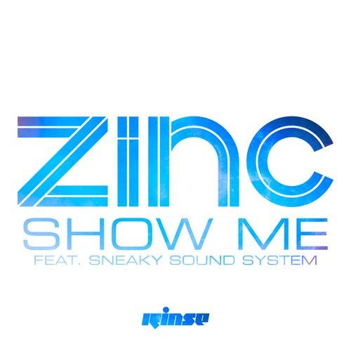 Show Me von DJ Zinc