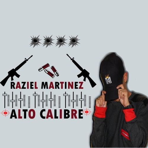 Alto Calibre by Raziel Martinez