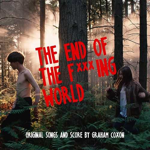 The End Of The F***ing World (Original Songs and Score) de Graham Coxon