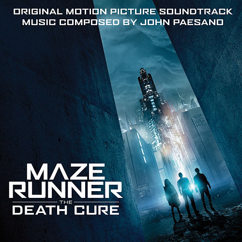 Maze Runner: The Death Cure (Original Motion Picture Soundtrack) by John Paesano