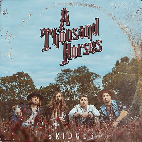 Bridges by A Thousand Horses