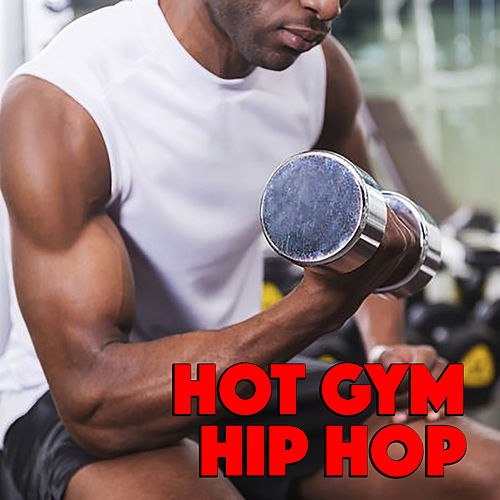 Hot Gym Hip Hop by Various Artists