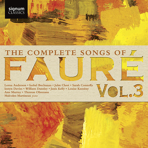 The Complete Songs of Fauré, Vol. 3 by Malcolm Martineau
