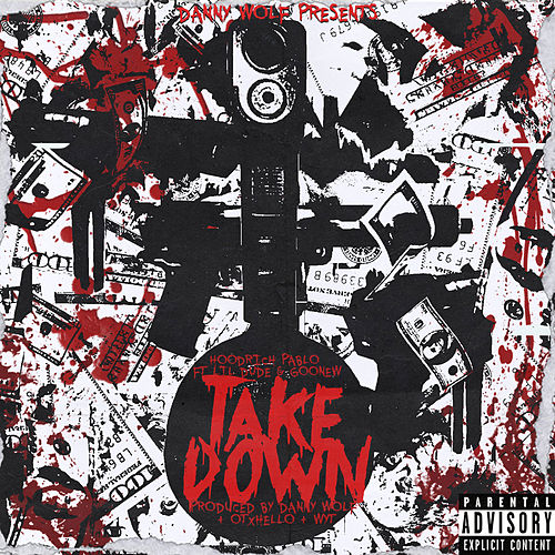 Take Down (feat. Lil Dude & Goonew) von Danny Wolf