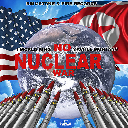 No Nuclear War by I World King