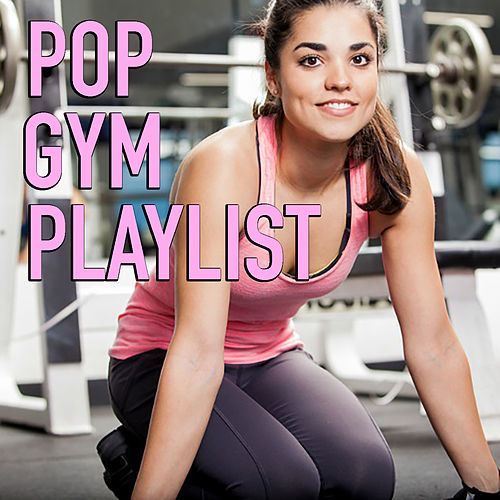 Pop Gym Playlist by Various Artists