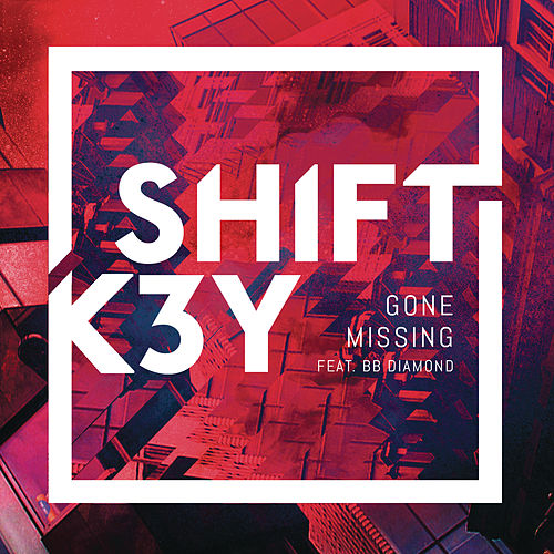 Gone Missing (Remixes) von Shift K3y