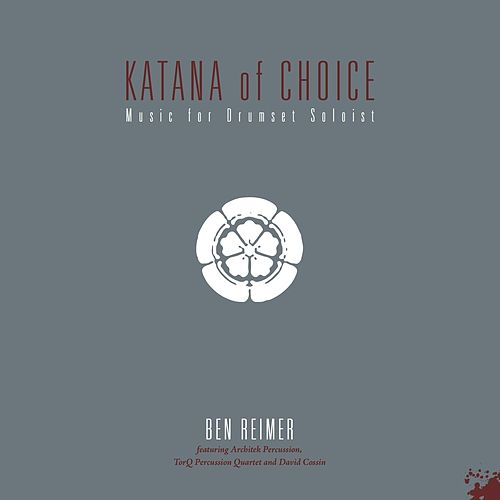 Katana of Choice by Ben Reimer