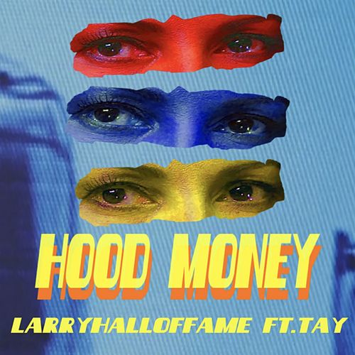 Hood Money (feat. Tay) de LarryHallOfFame