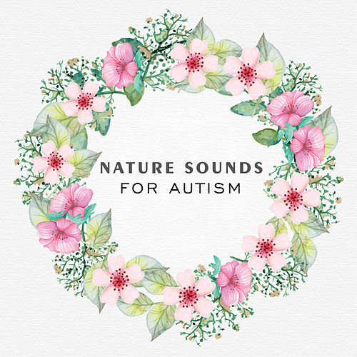 Nature Sounds for Autism by Best Relaxation Music