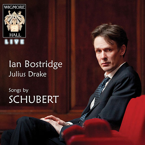 Schubert (Wigmore Hall Live) by Ian Bostridge and Julius Drake