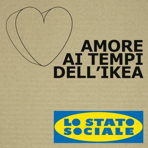 Amore ai tempi dell'Ikea von Lo Stato Sociale