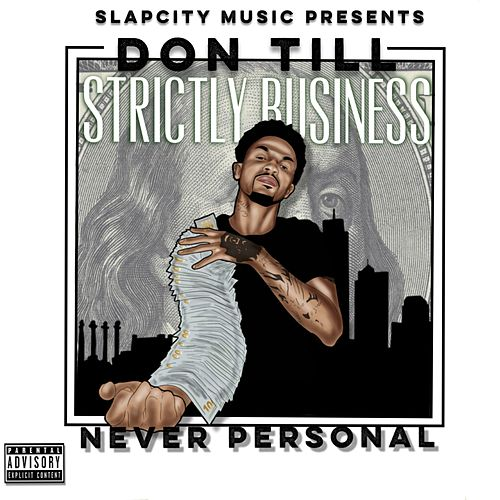Strictly Business Never Personal de Don'Till