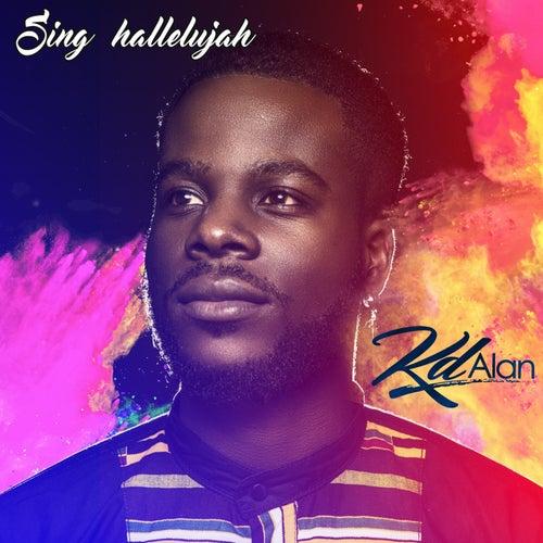Sing Hallelujah - Single de Kd Alan