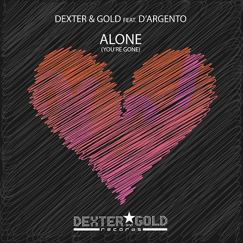 Alone (You're Gone) von Dexter