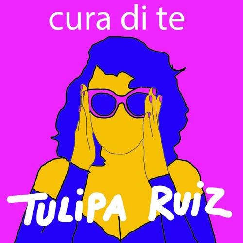 Cura Di Te by Tulipa Ruiz