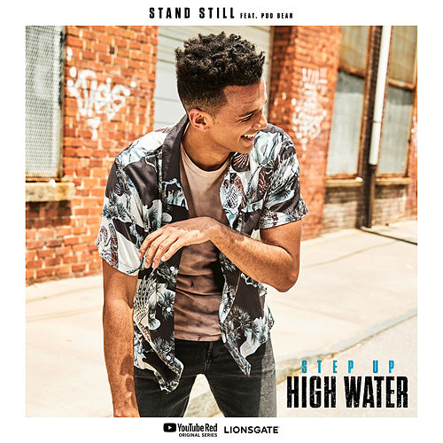 Stand Still de Step Up: High Water