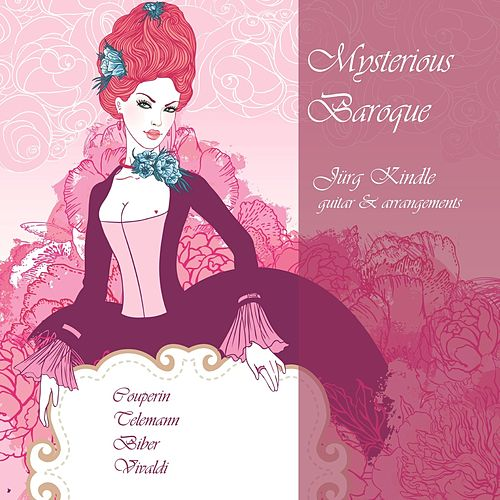 Mysterious Baroque by Jürg Kindle