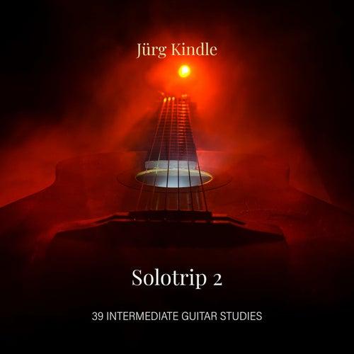 SOLOTRIP II (39 intermediate guitar studies ) by Jürg Kindle