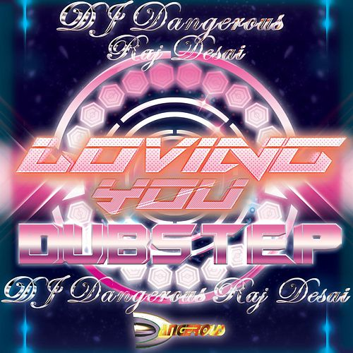 Loving You de DJ Dangerous Raj Desai