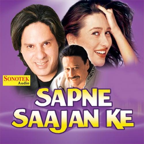 Sapne Sajan Ke (Original Motion Picture Soundtrack) by Alka Yagnik