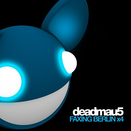 Faxing Berlin x4 by Deadmau5