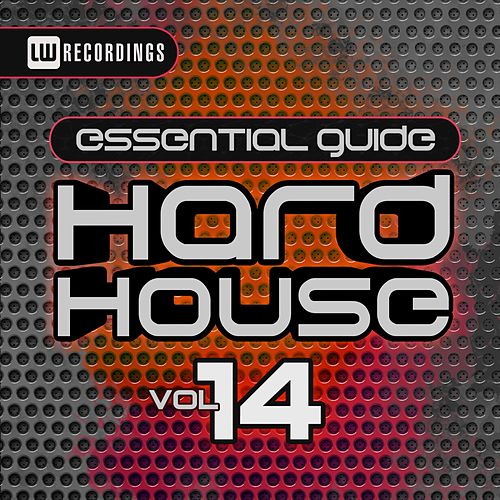 Essential Guide Hard House, Vol. 14 - EP de Various Artists