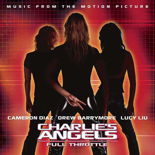 Charlie's Angels: Full Throttle by Charlie's Angels: Full Throttle
