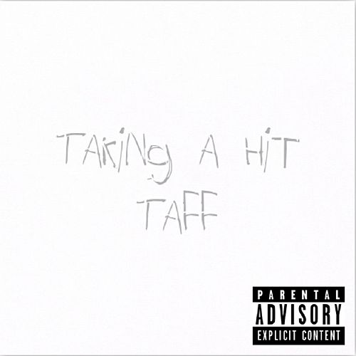 Taking A Hit by Taff