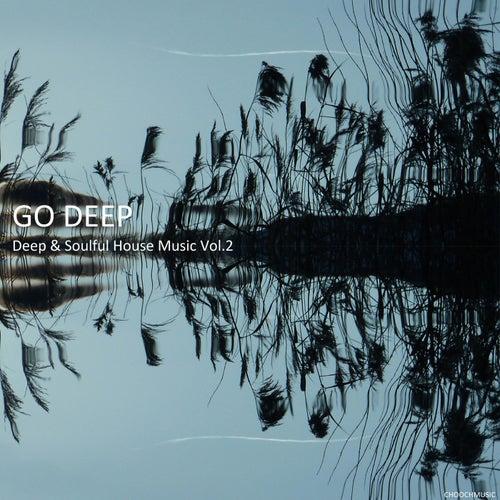 Go Deep: Deep & Soulful House Music, Vol. 2 de Various Artists