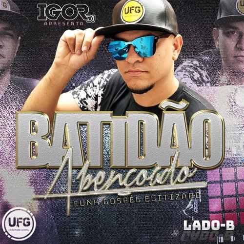 Igor DJ Apresenta: Batidão Abençoado, Lado B von Various Artists