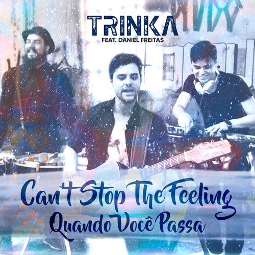 Can't Stop the Feeling / Quando Você Passa de Trinka