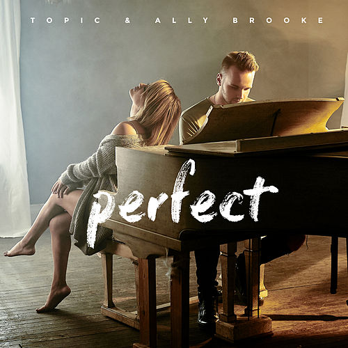 Perfect de Topic & Ally Brooke