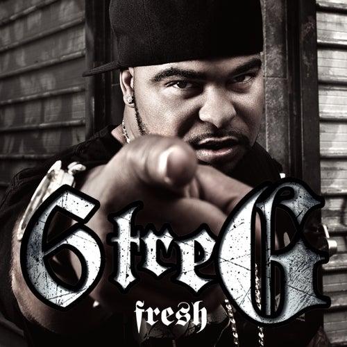 Fresh by 6 Tre' G