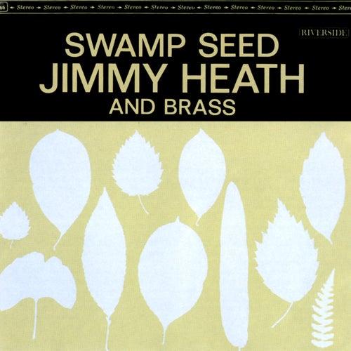 Swamp Seed von Jimmy Heath