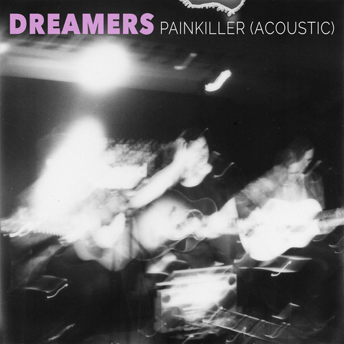 Painkiller (Acoustic) by DREAMERS