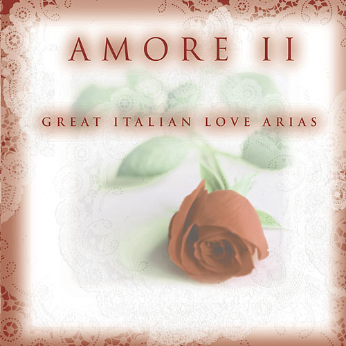 Amore Ii - Great Italian Love Arias von Luciano Pavarotti