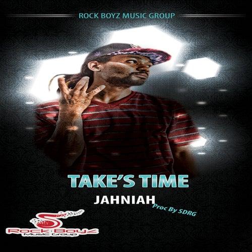 Take's Time by Jahniah