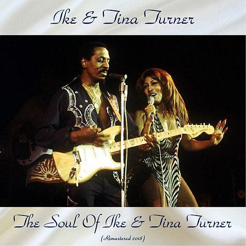 The Soul Of Ike & Tina Turner (Remastered 2018) von Ike and Tina Turner