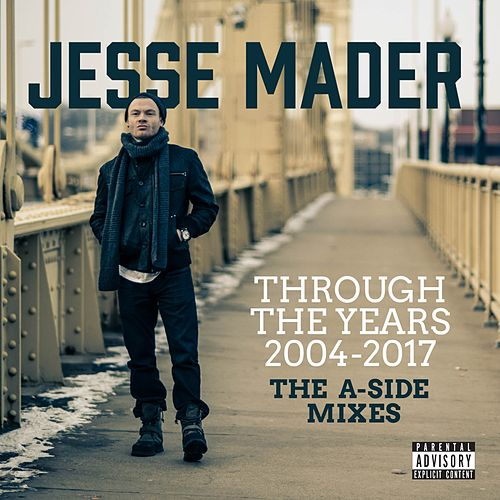 Through the Years 2004-2017: The Remixes by Jesse Mader