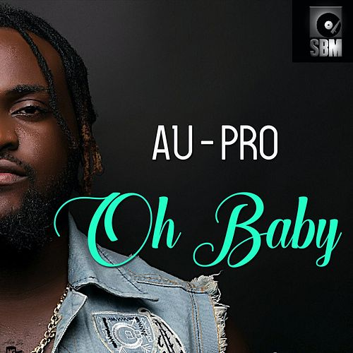 Oh Baby by Au-Pro