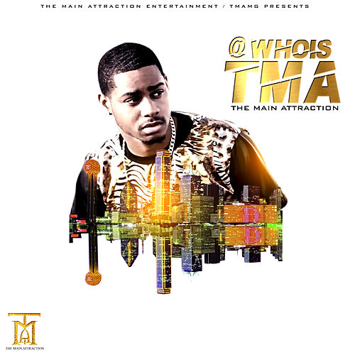Who Is TMA de TheMainAttraction