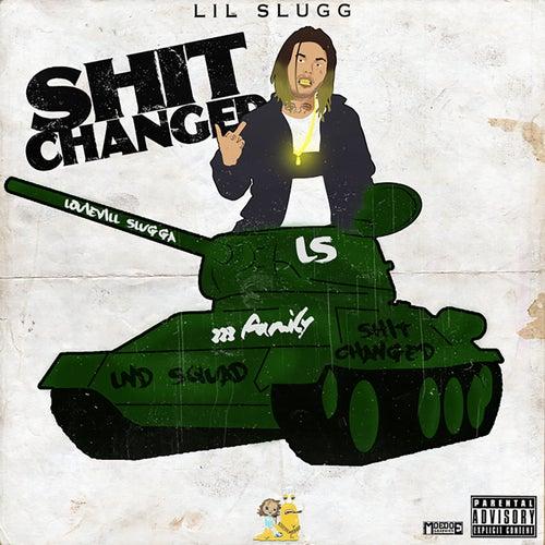 Shit Changed de Lil Slugg