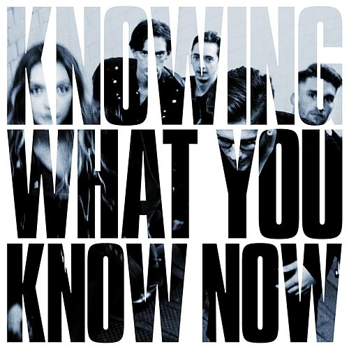 Knowing What You Know Now by Marmozets